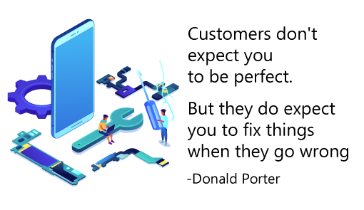 "Quote from Donald Porter ""Customers don't expect you to be perfect. But they do expect you to fix things when they go wrong"" with an image with a spanner, a cog and a smartphone"