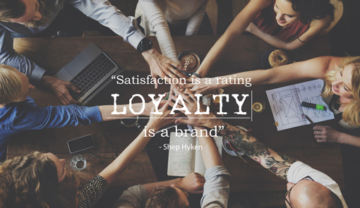 "A quote saying: ""Satisfaction is a rating. Loyalty is a brand"" by Shep Hyken"