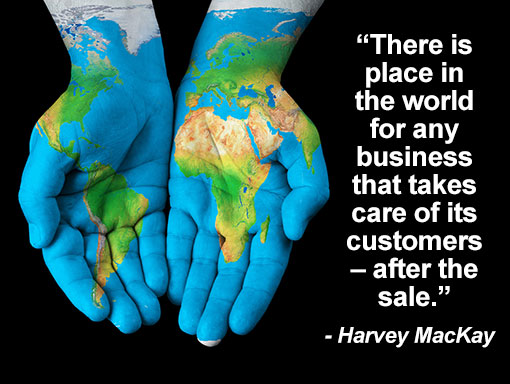 "An image with the world map draw on a closed pair of hands. Besides it is a quote by Harvey MacKay ""The is place in the world for any business that takes care of its customers- after the sale""."