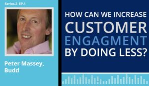 The contact centre podcast cover art for Peter Massey's discussion on 'how can we increase customer engagement by doing less?'