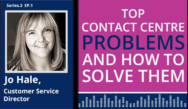 Jo Hale Podcast on top contact centre problems and how to solve them