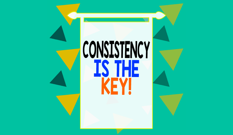 "A picture of a ""consistency is key"" sign"