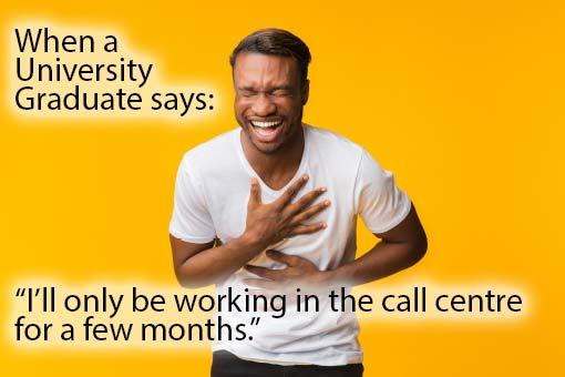 call centre meme about graduates
