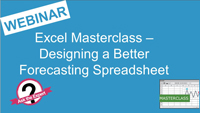 Webinar Slides: Excel Masterclass - Designing a Better Forecasting Spreadsheet by Jonty Pearce