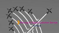 Webinar Slides: Moving to Digital Customer Service by Paul Weald