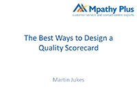Webinar Slides: Best Ways to Design a Quality Scorecard by Martin Jukes