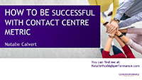 Natalie Calvert slides on how to be successful with contact centre metrics
