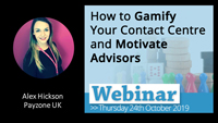 Webinar slides for Alexandra Hickson on How to gamify your contact centre and motivate advisors