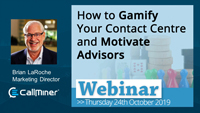Webinar slides for Brian LaRoche on How to gamify your contact centre and motivate advisors