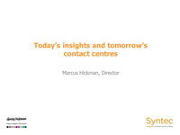 Webinar Slides: Techniques to Make the Contact Centre More Powerful by Marcus Hickman
