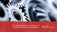 John Casey Webinar Slides on the best ways to schedule contact centre advisors