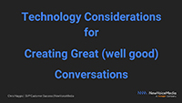 Chris Haggis slides on technology considerations for creating great conversations