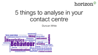 Duncan White's slides on 5 things to analyse in your contact centre